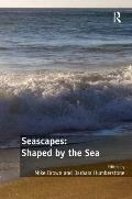 Seascapes: Shaped by the Sea