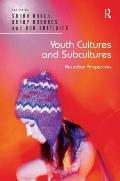 Youth Cultures and Subcultures: Australian Perspectives