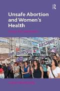 Unsafe Abortion and Women's Health: Change and Liberalization