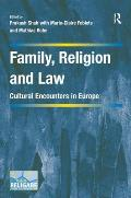Family, Religion and Law: Cultural Encounters in Europe. Edited by Prakash Shah, Marie-Claire Foblets, and Mathias Rohe