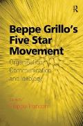Beppe Grillo's Five Star Movement: Organisation, Communication and Ideology