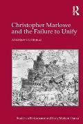 Christopher Marlowe and the Failure to Unify