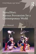 Samulnori: Korean Percussion for a Contemporary World