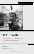 Beat Drama: Playwrights and Performances of the 'Howl Generation
