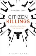 Citizen Killings: Liberalism, State Policy and Moral Risk