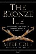 Bronze Lie Shattering the Myth of Spartan Warrior Supremacy