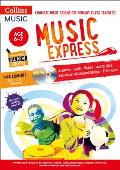 Music Express: Age 6-7 (Book + 3cds + DVD-ROM): Complete Music Scheme for Primary Class Teachers [With CD (Audio) and DVD ROM]