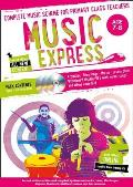 Music Express: Age 7-8 (Book + 3cds + DVD-ROM): Complete Music Scheme for Primary Class Teachers [With CD (Audio)]