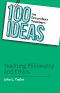 100 Ideas for Secondary Teachers: Teaching Philosophy and Ethics