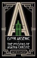 A Is For Arsenic the Poisons of Agatha Christie