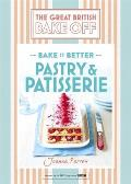 Great British Bake Off Bake It Better No8 Pastry & Patisserie