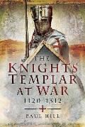 Knights Templar at War 1120 1312
