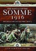 Both Sides of the Wire - Disaster at Dawn: Somme 1916: Preliminaries and First Moves