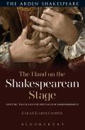 The Hand on the Shakespearean Stage: Gesture, Touch and the Spectacle of Dismemberment