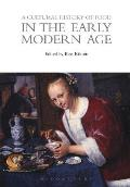 A Cultural History of Food in the Early Modern Age