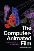The Computer-Animated Film: Industry, Style and Genre
