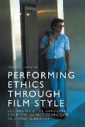 Performing Ethics Through Film Style: Levinas with the Dardenne Brothers, Barbet Schroeder and Paul Schrader