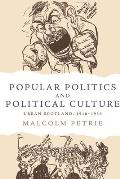 Popular Politics and Political Culture: Urban Scotland, 1918-1939