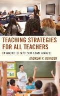 Teaching Strategies for All Teachers: Enhancing the Most Significant Variable