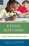 Ethnic Matching: Academic Success of Students of Color