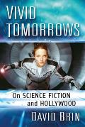 Vivid Tomorrows: On Science Fiction and Hollywood