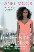 Redefining Realness My Path to Womanhood Identity Love & So Much More