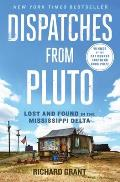 Dispatches from Pluto Lost & Found in the Mississippi Delta