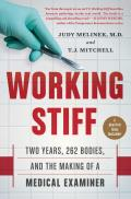 Working Stiff Two Years 262 Bodies & the Making of a Medical Examiner