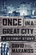 Once in a Great City Detroit 1963 Cars Motown Labor Race Hope