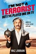 Im Not a Terrorist But Ive Played One On TV Memoirs of a Middle Eastern Funny Man