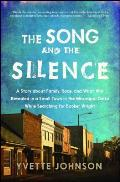 Song & the Silence A Story about Family Race & What Was Revealed in a Small Town in the Mississippi Delta While Searching for Booker Wright