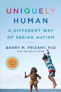 Uniquely Human A Different Way of Seeing Autism