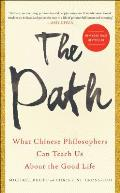 Path What Chinese Philosophers Can Teach Us about the Good Life