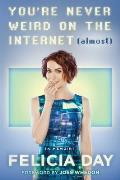 Youre Never Weird on the Internet (Almost) - Signed Edition