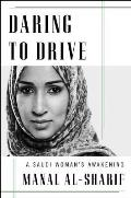 Daring to Drive A Saudi Womans Awakening