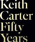 Keith Carter Fifty Years