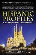 Hispanic Profiles: Of Great Figures Little Known in America