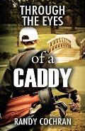 Through the Eyes of a Caddy