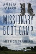 Missionary Boot Camp: Mission Training