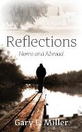 Reflections: Home and Abroad