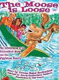 The Moose Is Loose: The Adventures of an Andirondack Moose and the Wiggletoes Family