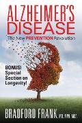 Alzheimer's Disease: The New Prevention Revolution