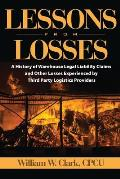 Lessons from Losses: A History of Warehouse Legal Liability Claims and Other Losses Experienced Bythird Party Logistics Providers