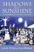 Shadows and Sunshine: Memories of a Jamaican Past