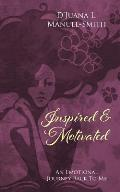 Inspired & Motivated: An Emotional Journey Back to Me