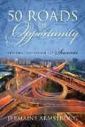 50 Roads Of Opportunity: Leading Everyone To Success