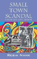 Small Town Scandal: A Real Life Love Lesson