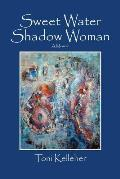 Sweet Water Shadow Woman: A Memoir