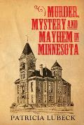 Murder, Mystery & Mayhem in Minnesota