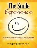 The Smile Experience: Developing Your Appreciation Skills to Make Others Feel Good and Acknowledge Their Contributions